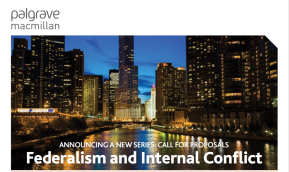 Federalism and Internal Conflict: Announcing a New Series – Call for Proposals